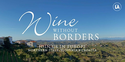 "European Wine Travel- Italy, Slovenia, Croatia ""Wine Without Borders"""