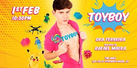 Toyboy ⚣ Dublin   Gra Ferreira & Rafa Mafra tickets