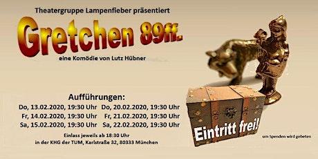 Theatergruppe Lampenfieber präsentiert: Gretchen 89ff. Tickets
