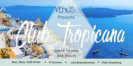 Club Tropicana | Greek Island Bar Night @ Venus and Co. tickets