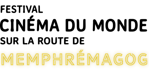 FESTIVAL CINÉMA DU MONDE SUR LA ROUTE DE MEMPHREMAGOG