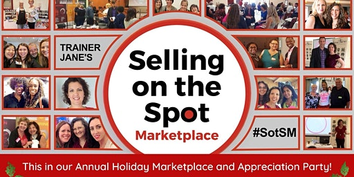 Selling on the Spot Holiday Marketplace and Appreciation Party!
