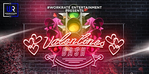 WorkRate Presents Valentines Bash || WR LAUNCH Party