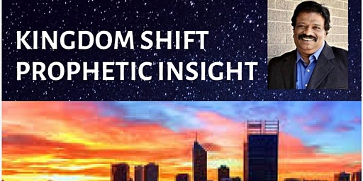 Rev. Peter Kumar: Kingdom Shift - Prophetic Insight