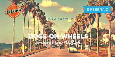 Dogs On Wheels - Live at Jazzino biglietti
