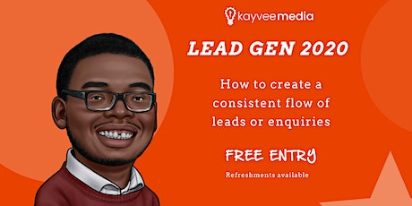 Lead Gen 2020 - How to create a consistent flow of leads or enquiries. tickets