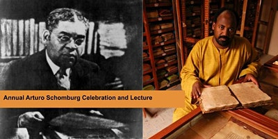 Annual Arturo A. Schomburg Celebration with Dr. Ab