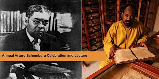 Annual Arturo A. Schomburg Celebration with Dr. Abdel Kader Haidara