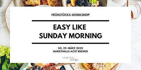 Veganer Frühstücks-Workshop am 29.03.20 // EASY LIKE SUNDAY MORNING Tickets