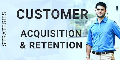 Customer Acquisition & Retention Strategies - Business / Startup tickets