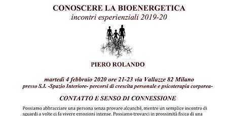 Conoscere la Bioenergetica-Contatto e senso di connessione- Piero Rolando biglietti