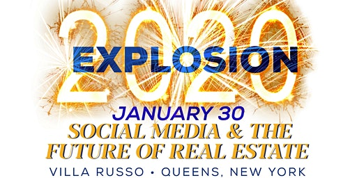 2020 eXpLOSION! SOCIAL MEDIA & THE FUTURE OF REAL ESTATE
