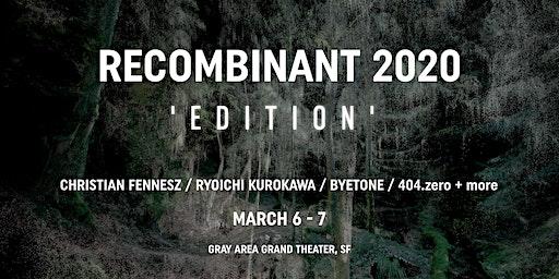 RECOMBINANT 2020 EDITION - MAR 6-7
