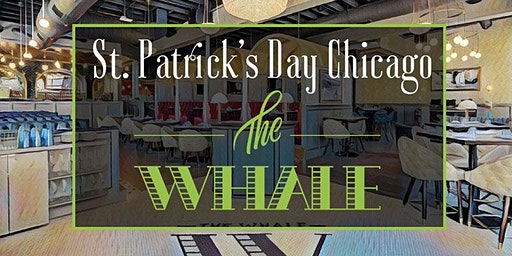 St. Patrick's Day Chicago at The Whale