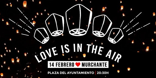 Love is in the air - Ilumina el cielo de Murchante