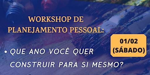 Workshop: Planejamento pessoal - Que ano você quer construir para si mesmo?