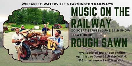 WW&FRy Music on the Railway : 6/27 Concert Featuring Rough Sawn tickets