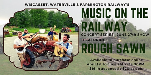 WW&FRy Music on the Railway : 6/27 Concert Featuring Rough Sawn