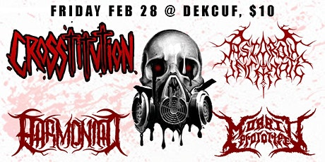 Crosstitution, Astaroth Incarnate, Morbid Prototype, Harmoniaq tickets