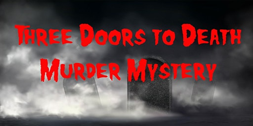 Three Doors to Death Murder Mystery