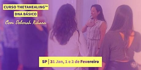 Curso Thetahealing® DNA Básico com Deborah Kihara 31 Janeiro, 1 e 2 de Fevereiro ingressos