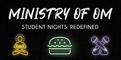 Ministry of Om   Student Nights: Redefined tickets