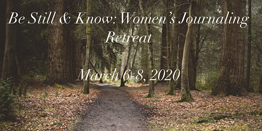 Be Still & Know: Women's Journaling Retreat