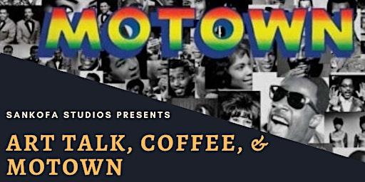 Art Talk, Coffee, & Motown