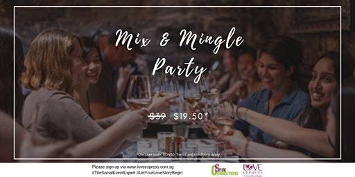 22 FEB: (50% OFF) MIX AND MINGLE PARTY @ 5-STAR HOTEL (派对@ 5星级酒店)