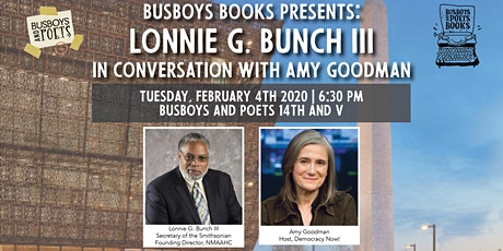 Busboys Books Presents: Lonnie Bunch III in conversation with Amy Goodman tickets