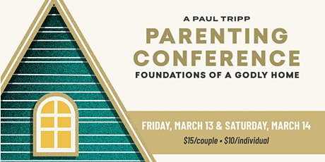 Foundations of a Godly Home: Parenting Conference tickets
