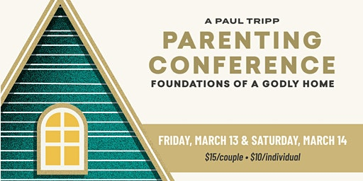Foundations of a Godly Home: Parenting Conference