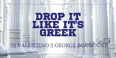 DROP IT LIKE IT'S GREEK - Bouzouki night tickets