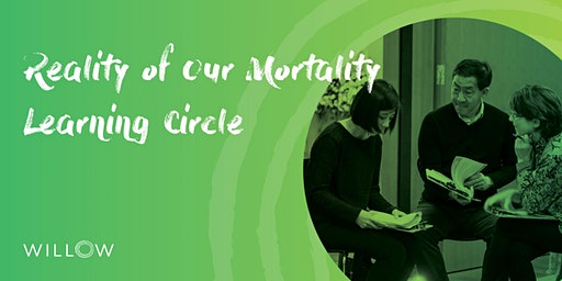 Reality of Our Mortality Learning Circle: Remembering and Being Remembered