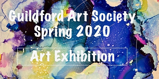 The Guildford Art Society Spring 2020 Exhibition.