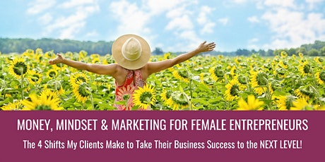 Money, Mindset & Marketing To Take YOUR Online Business to the NEXT LEVEL {ONLINE TRAINING} tickets
