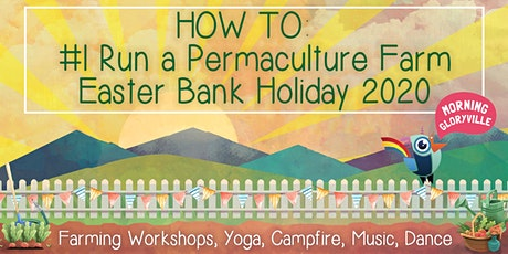 Morning Gloryville Easter Permaculture Experience tickets