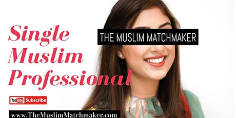 MUSLIM MARRIAGE EVENT FOR PROFESSIONALS - LONDON ONLINE MATCHMAKING EVENT tickets