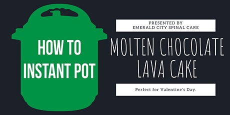 Cooking With An Instant Pot  Molten Chocolate Lava Cake tickets