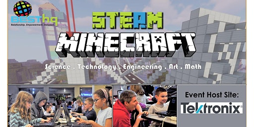 BESThq's STEAM Minecraft Night (2/21) at Tektronix