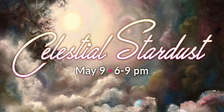 CELESTIAL STARDUST - Behold Cosmic Creations From Your Color Queen! tickets