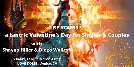 """""""BE YOURS"""" - a tantric Valentine's Day for Singles & Couples tickets"""