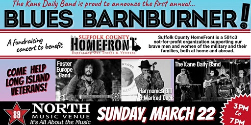 The Blues Barn Burner a Benefit for Suffolk County Homefront w/ the Kane Daily Band, Harmonica Bill and Marked Deck and Foster Europe Band