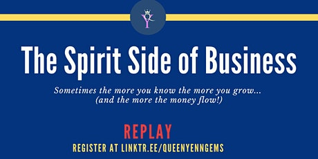 REPLAY of The Spirit Side of Business tickets