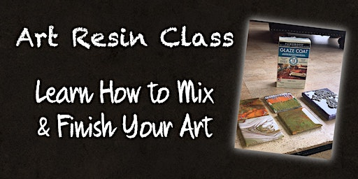 Art Resin Class - Mix, Pour & Finish Your Art