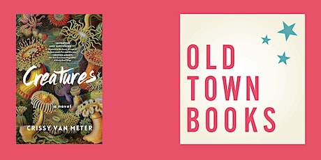 Old Town Book(s) Club: Creatures by Crissy Van Meter tickets