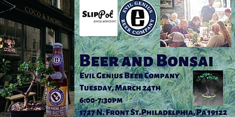 Beer and Bonsai at Evil Genius tickets