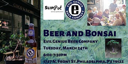 Beer and Bonsai at Evil Genius