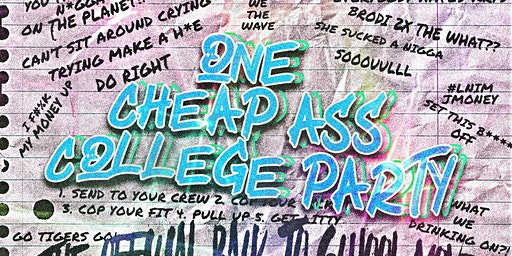 ONE CHEAP AS$ COLLEGE PARTY
