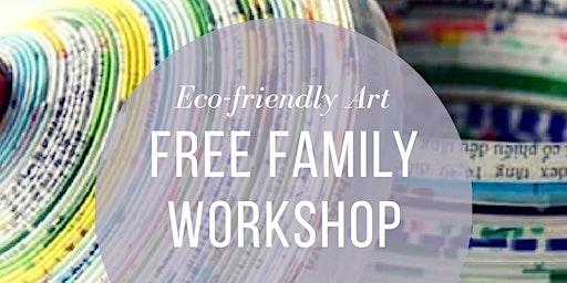 Eco-Friendly Art - FREE Family workshop